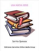 Sarrita Quesosa - UNA NUEVA SERIE