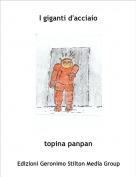 topina panpan - I giganti d'acciaio