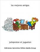 juliopraton el jugueton - los mejores amigos
