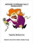 Topetta Bellsorriso - MISSIONE SCOPRIAMO-SALLY RASMAUSSEN!