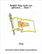 Ziza - België? Nog nooit van gehoord.... Deel 1