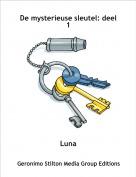 Luna - De mysterieuse sleutel: deel 1