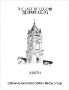 JUDITH - THE LAST OF LEGEND(QUIERES SALIR)