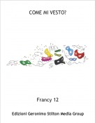 Francy 12 - COME MI VESTO?