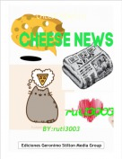 BY:ruti3003 - CHEESE NEWS (1)