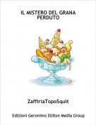 ZaffiriaTopoSquit - IL MISTERO DEL GRANA PERDUTO