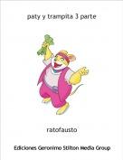 ratofausto - paty y trampita 3 parte