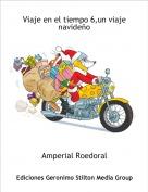 Amperial Roedoral - Viaje en el tiempo 6,un viaje navideño