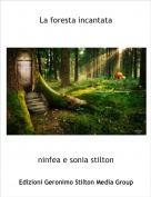 ninfea e sonia stilton - La foresta incantata