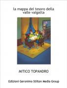 MITICO TOPANDRO - la mappa del tesoro della valle valgatta