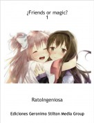 RatoIngeniosa - ¿Friends or magic?