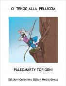 PALEOMARTY TOPIGONI - CI  TENGO ALLA  PELLICCIA