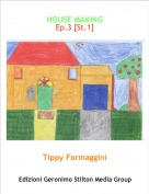 Tippy Formaggini - HOUSE MAKINGEp.3 [St.1]