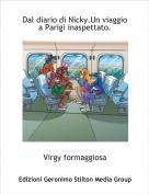 Virgy formaggiosa - Dal diario di Nicky.Un viaggio a Parigi inaspettato.