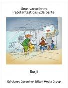 Borji - Unas vacaciones ratofantasticas 2da parte