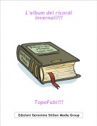 TopoFabi!!! - L'album dei ricordi invernali!!!