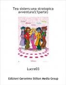 Lucre03 - Tea sisters:una stratopica avventura!(1parte)