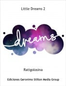 Ratigolosina - Little Dreams 2