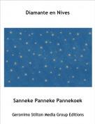 Sanneke Panneke Pannekoek - Diamante en Nives