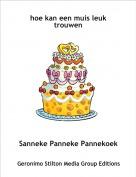 Sanneke Panneke Pannekoek - hoe kan een muis leuk trouwen