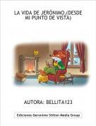 AUTORA: BELLITA123 - LA VIDA DE JERÓNIMO,(DESDE MI PUNTO DE VISTA)