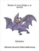 Ratibella - Batpat el murcielago y su familia