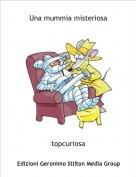 topcuriosa - Una mummia misteriosa