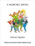 Felicino Topolino - IL VALORE DELL' AMICIZIA