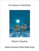 Felicino Topolino - Un mistero in bicicletta