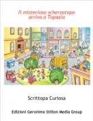 Scrittopa Curiosa - Il misterioso scherzotopo arriva a Topazia