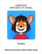 TRIARIA - ELEROJO10(dedicado a mi amiga).
