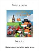 Biscottino - Misteri a Londra