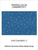 Lina Cuoredoro :) - TRAPPOLA HA UNCAMBIMENTO!!!