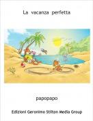 papopapo - La  vacanza  perfetta