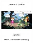 topiattola - vacanze stratopiche