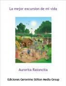 Aurorita Ratoncita - La mejor excursion de mi vida