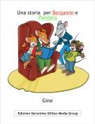 Gine - Una storia  per Benjamin e Pandora