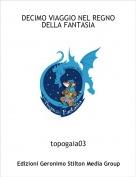 topogaia03 - DECIMO VIAGGIO NEL REGNO DELLA FANTASIA
