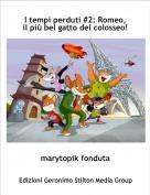 marytopik fonduta - I tempi perduti #2: Romeo, il più bel gatto del colosseo!