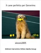 alessio2005 - Il cane perfetto per Geronimo
