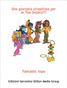 Fantastic topa - Una giornata strepitosa per le Tea Sisters!!!