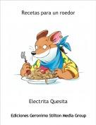 Electrita Quesita - Recetas para un roedor