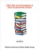verdina - Libri che vorrei proporre a tutti di geronimo stilton