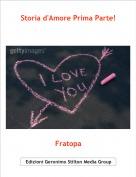 Fratopa - Storia d'Amore Prima Parte!