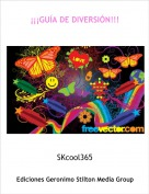SKcool365 - ¡¡¡GUÍA DE DIVERSIÓN!!!