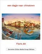 Floris Alt - een dagje naar chinatown