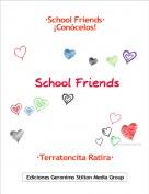 ·Terratoncita Ratira· - ·School Friends·¡Conócelos!