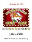 ANGELICA STILTON - LO SHOW DEI TOPI