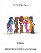 Skiaccy - CHE PROBLEMA!