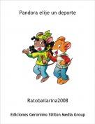 Ratobailarina2008 - Pandora elije un deporte